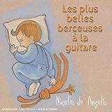 echange, troc Compilation, Nicolas de Angelis - Les Plus Belles Berceuses A La Guitare