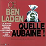 Ce Ben Laden : Quelle aubaine !