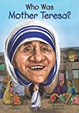 img - for Who Was Mother Teresa? book / textbook / text book