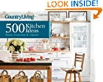 Country Living 500 Kitchen Ideas: Sty...