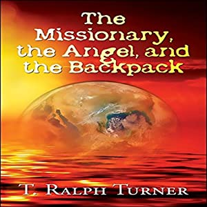 The Missionary, the Angel, and the Backpack Audiobook