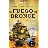 El fuego de bronce (Bestseller)