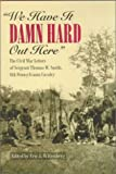 """We Have It Damn Hard Out Here"": The Civil War Letters of Sergeant Thomas W. Smith, 6th Pennsylvania Cavalry"