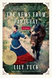 Image of The News from Paraguay: A Novel