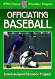 Officiating Baseball (0736047700) by American Sport Education Program
