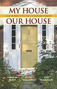 My House Our House: Living Far Better for Far Less in a Cooperative Household from St. Lynn's Press