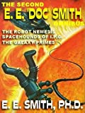 The Second E. E. 'Doc' Smith Omnibus: The Galaxy Primes; The Robot Nemesis & Other Stories; Spacehounds of I.P.C.