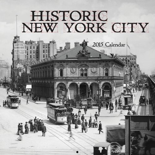Historic New York City 2015 Calendar