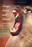img - for Songs, Roars, and Rituals: Communication in Birds, Mammals, and Other Animals book / textbook / text book