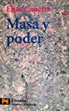 Masa y poder (Humanidades / Humanities) (Spanish Edition) (8420637513) by Elias Canetti