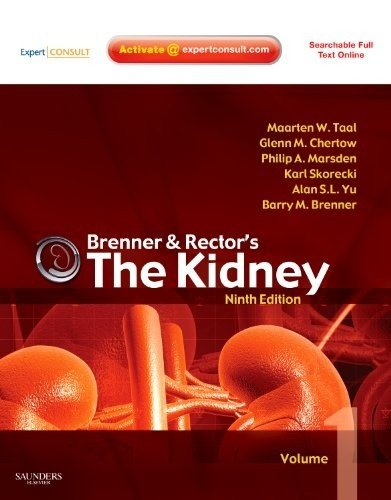 Brenner and Rector's The Kidney: Expert Consult - Online and Print  2-Volume Set, 9e
