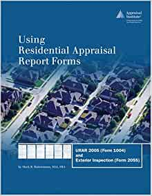 Using Residential Appraisal Report Forms Urar 2005 Form 1004 And Exterior