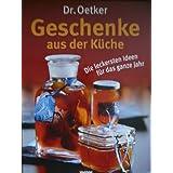 Dr. Oetker Geschenke aus der K�che - Die leckersten Ideen f�r das ganze Jahr