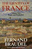 The Identity of France: People and Production v. 2 (0006862314) by Braudel, Fernand