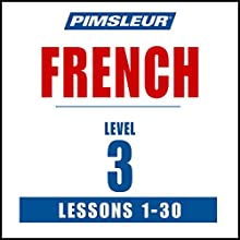 French Level 3: Learn to Speak and Understand French with Pimsleur Language Programs Speech by  Pimsleur Narrated by  Pimsleur