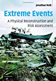 Extreme events :  a physical reconstruction and risk assessment /