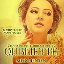 Oubliette: Cloud Prophet Trilogy, Book 2 (       UNABRIDGED) by Megg Jensen Narrated by Martha Lee
