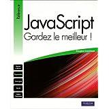 JavaScript : Gardez le meilleur !par Crockford Douglas