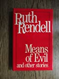 Means of evil and other stories (0091396301) by RENDELL, Ruth