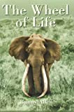 The Wheel of Life: Bunny Allen, A Life of Safaris and Romance (1571573089) by Allen, Bunny