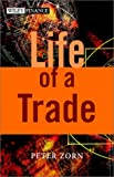 img - for Life of a Trade (Wiley Finance) book / textbook / text book