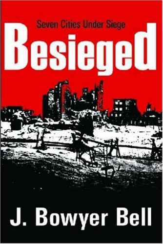 Besieged, J. BOWYER BELL