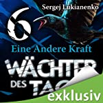 Wächter 6: Eine Andere Kraft | Sergej Lukianenko