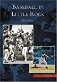 img - for Baseball in Little Rock (AR) (Images of Baseball) book / textbook / text book