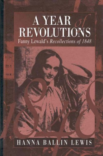 Year of Revolutions: Fanny Lewald's Recollections of 1848