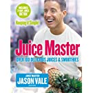The Juice Master Keeping it Simple: Over 100 Delicious Juices and Smoothies