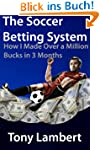 The Soccer Betting System: How I Made...