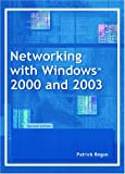 Networking with Windows 2000 and 2003, Second Edition (0131124625) by Regan, Patrick
