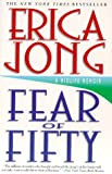 Fear of Fifty: A Midlife Memoir (0060984325) by Jong, Erica