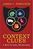 Context Clues: A Basil Coventry Misadventure (0595291244) by Ferguson, James