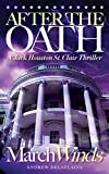 AFTER THE OATH: MARCH WINDS (A Jack Houston St. Clair Thriller)