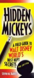 Steven M. Barrett Hidden Mickeys: A Field Guide to Walt Disney World's Best Kept Secrets