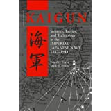 Kaigun: Strategy, Tactics, and Technology in the Imperial Japanese Navy, 1887-1941 ~ David C. Evans