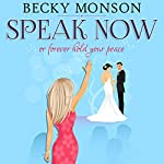 Speak Now or Forever Hold Your Peace | Becky Monson