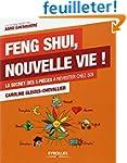 Feng Shui, nouvelle vie ! Le secret d...