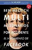 Multimillonarios por accidente: El nacimiento de Facebook. Una historia de sexo, talento, dinero y traición. (Alienta Novela)