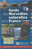 echange, troc Pierre Sommé, Hélène Werner, Philippe Bardiau, Estelle Boutheloup, Collectif - Guide des merveilles naturelles de la France