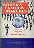 Sousas Famous Marches: Arranged for Piano Solo by Henry Levine