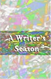 img - for A Writer's Season book / textbook / text book