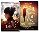 Mari Strachan Mari Strachan Collection 2 Books Set, (Dead Man's Embers and The Earth Hums in B Flat)