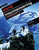 img - for World Mountaineering (The World's Great Mountains By The World's Great Mountaineers) book / textbook / text book