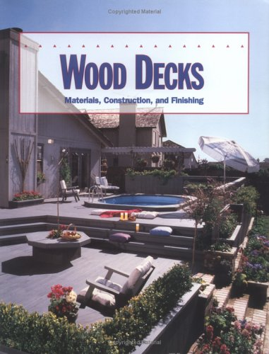 Wood decks: Materials, construction, and finishing
