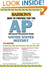 How to Prepare for the AP United States History (Barron's AP United States History)
