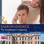 The Housekeeper's Awakening | Sharon Kendrick