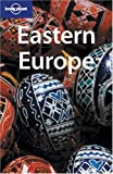 Eastern Europe (Lonely Planet Eastern Europe) - Tom Masters, Lisa Dunford, Mark Elliott