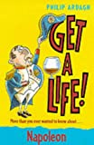 Napoleon (Get a Life!) (0330480898) by Ardagh, Philip
